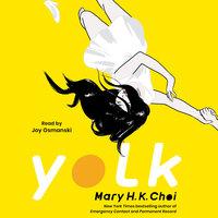 Yolk - Mary H.K. Choi