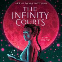 The Infinity Courts - Akemi Dawn Bowman