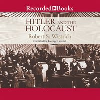 Hitler and the Holocaust - Robert S. Wistrich