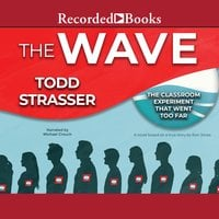 The Wave - Based on a True Story by Ron Jones-the classroom experiment that went too far - Todd Strasser