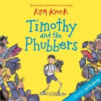 Timothy and the Phubbers - Ken Kwek