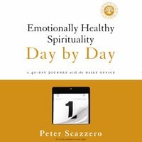 Emotionally Healthy Spirituality Day by Day - Peter Scazzero