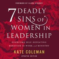 7 Deadly Sins of Women in Leadership - Kate Coleman