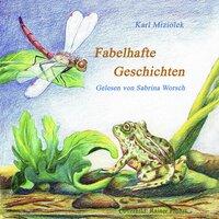 Fabelhafte Geschichten - Karl Miziolek