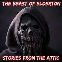 The Beast of Elderton: A Short Horror Story - Stories From The Attic