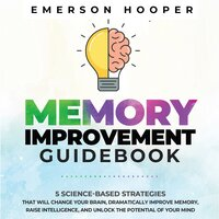 Memory Improvement Guidebook - Emerson Hooper