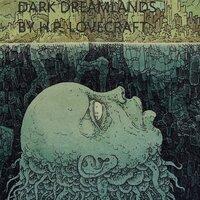 Dark Dreamlands - H.P. Lovecraft