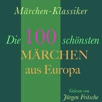 Märchen-Klassiker: Die 100 schönsten Märchen aus Europa - Charles Perrault