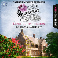 Bunburry - Deadlier than Fiction - A Cosy Mystery Series, Episode 9 (Unabridged) - Helena Marchmont