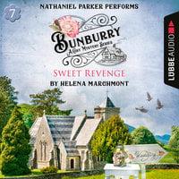 Bunburry - Sweet Revenge - A Cosy Mystery Series, Episode 7 (Unabridged) - Helena Marchmont