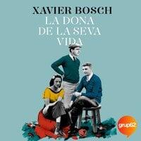 La dona de la seva vida - Xavier Bosch