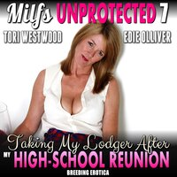 Taking My Lodger After My High-School Reunion : Milfs Unprotected 7 (Breeding Erotica) - Tori Westwood