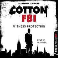 Cotton FBI - NYC Crime Series, Episode 4: Witness Protection - Alexander Lohmann