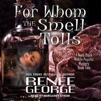 For Whom the Smell Tolls - Renee George