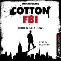 Cotton FBI - NYC Crime Series, Episode 3: Hidden Shadows - Jan Gardemann