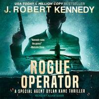 Rogue Operator - J. Robert Kennedy