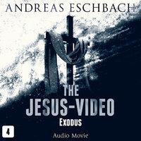 The Jesus-Video, Episode 4: Exodus (Audio Movie) - Andreas Eschbach