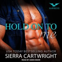 Hold On To Me - Sierra Cartwright