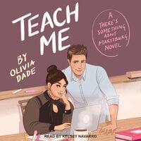 Teach Me - Olivia Dade