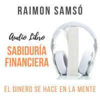 Sabiduría Financiera - Raimon Samsó