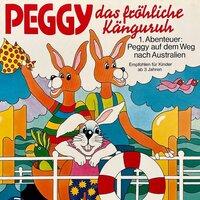 Peggy das fröhliche Känguruh: Abenteuer auf dem Weg nach Australien - Margarita Meister