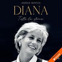 Diana. Tutta la storia - Andrew Morton