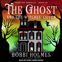 The Ghost and the Witches' Coven - Bobbi Holmes, Anna J. McIntyre