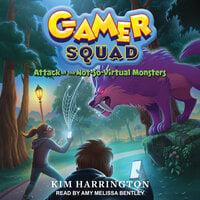 Attack of the Not-So-Virtual Monsters - Kim Harrington
