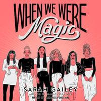 When We Were Magic - Sarah Gailey