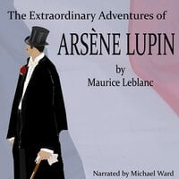 The Extraordinary Adventures of Arsene Lupin - Maurice Leblanc