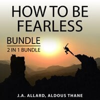 How to Be Fearless Bundle, 2 in 1 Bundle: Do It Scared and The Gift of Fear - J.A. Allard, Aldous Thane