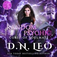 Random Psychic - Curse of Soulmate - Book 1 - D.N. Leo
