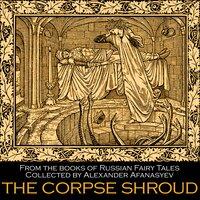 The Corpse Shroud - Alexander Afanasyev
