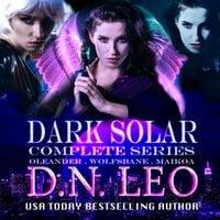 Dark Solar Complete Trilogy: Oleander - Wolfsbane - Maikoa - D.N. Leo