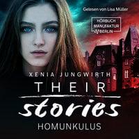 Their Stories, Band 1: Der Homunkulus - Xenia Jungwirth
