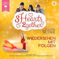Wiedersehen mit Folgen - 3hearts2gether, Band 5 - Pea Jung, Sina Müller, Tanja Neise