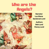 Who Are the Angels? - Bob Lord, Penny Lord