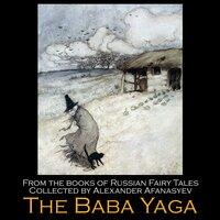 The Baba Yaga - Alexander Afanasyev