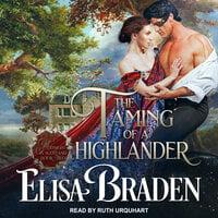 The Taming of a Highlander - Elisa Braden