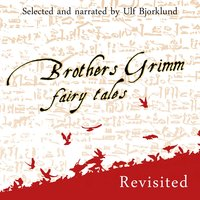 Brothers Grimm Fairy Tales, Revisited - Brothers Grimm