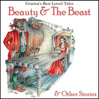 Beauty & the Beast & Other Stories: Granna's Best Loved Tales - Anna Gammond