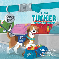 I am Tucker, Detection Expert - Catherine Stier