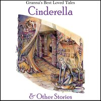 Cinderella: & Other Stories: Granna's Well Loved Tales - Anna Gammond