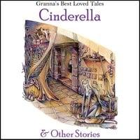 Cinderella: & Other Stories: Granna's Well Loved Tales - Anna Gammond