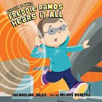 Freddie Ramos Hears It All - Jacqueline Jules