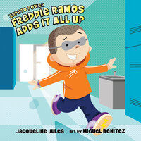Freddie Ramos Adds It All Up - Jacqueline Jules