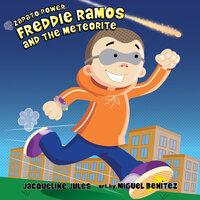 Freddie Ramos and the Meteorite - Jacqueline Jules