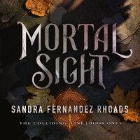 Mortal Sight - Sandra Fernandez Rhoads