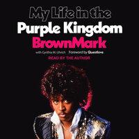 My Life in the Purple Kingdom - BrownMark