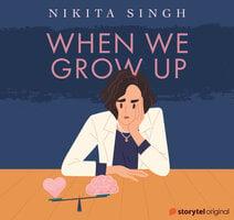 When We Grow Up - Nikita Singh